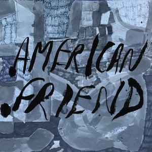 "Image of American Friend - ""His Energy Runs Backwards"" b/w ""Cancer City"" (American Friend)"