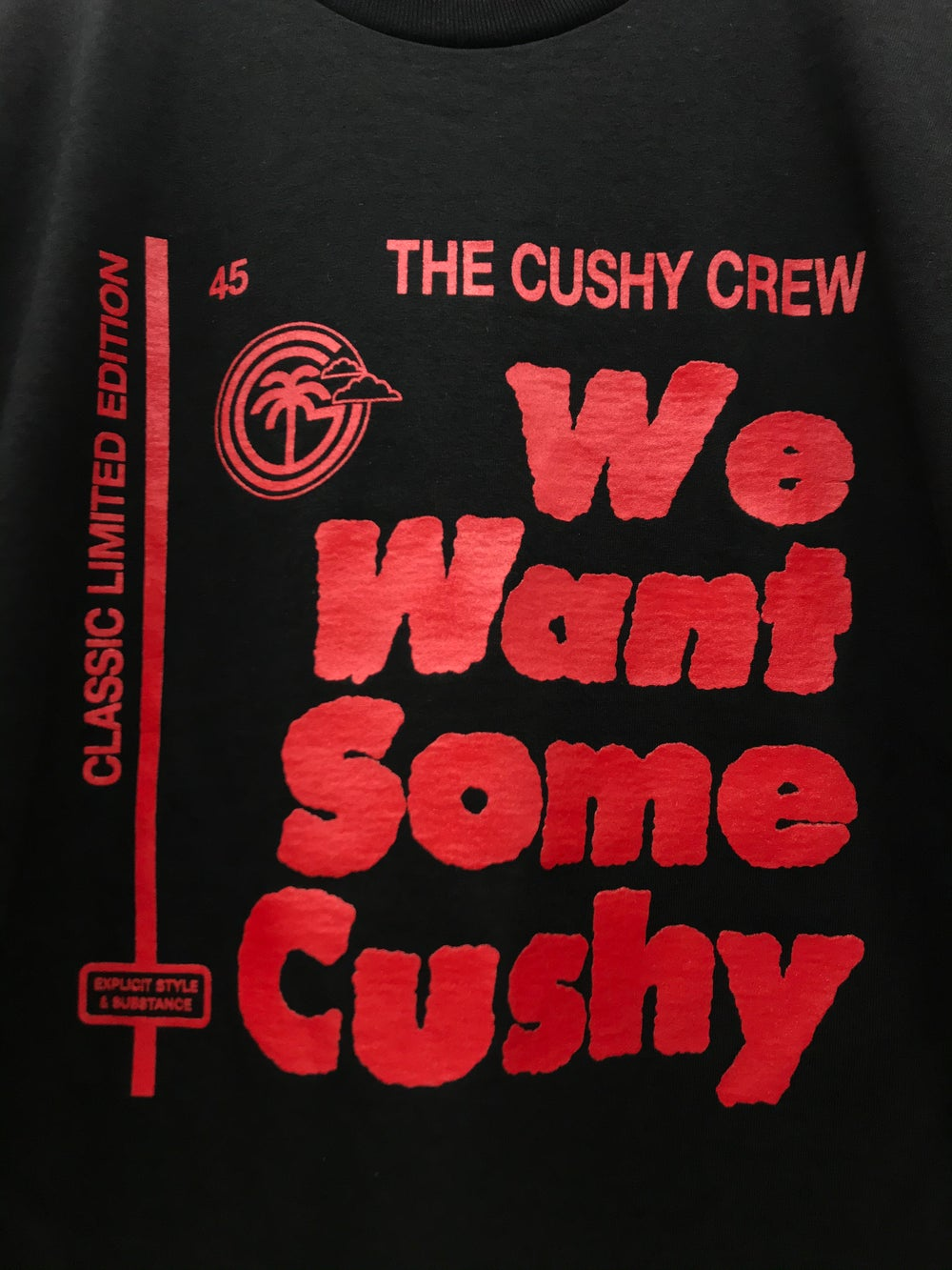 "Image of ""WE WANT SOME CUSHY"""