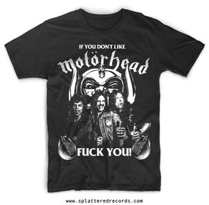 Image of 'If You Don't Like MOTÖRHEAD Fuck You' Shirt