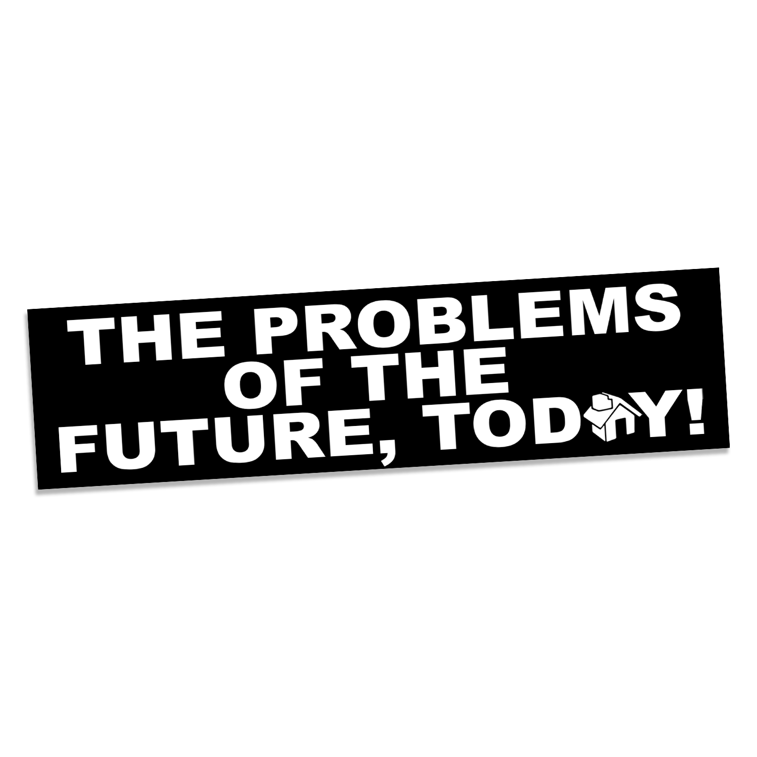 Problems Bumper Sticker