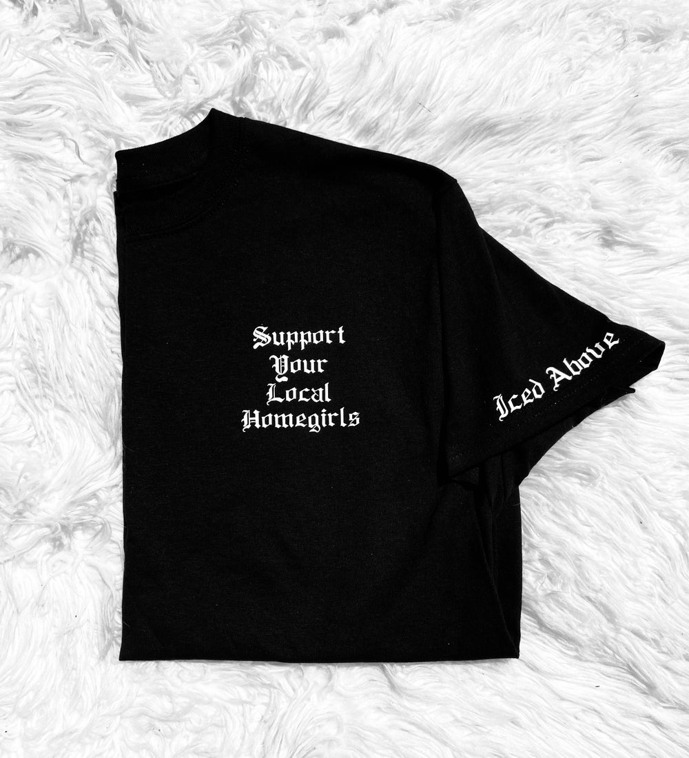 Image of Support Your Local Homegirls T-shirt