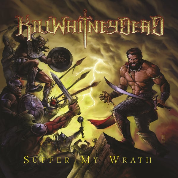 Image of KILLWHITNEYDEAD - Suffer My Wrath [CD]