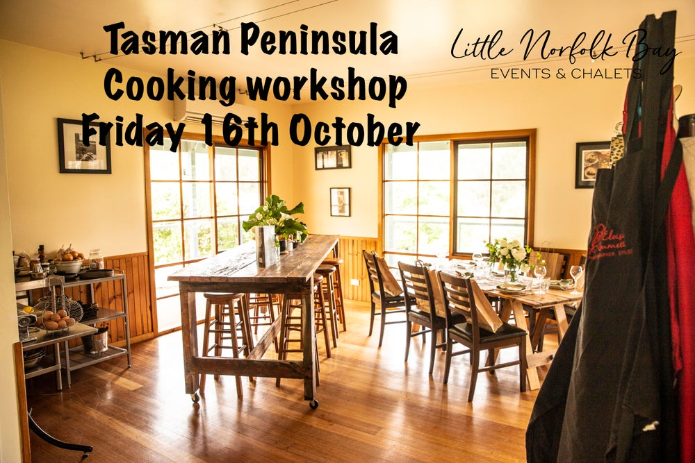 Image of Tasman Peninsula Cooking workshop Friday 16th October