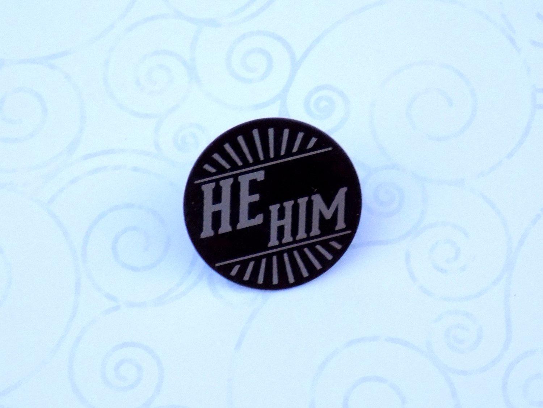 He/Him Art Deco Pronoun Pin (Pay What You Can)