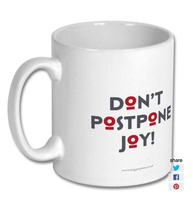 Image of Don't Postpone Joy! mug