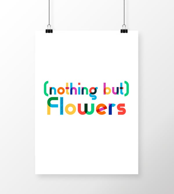 Image of (Nothing But) Flowers