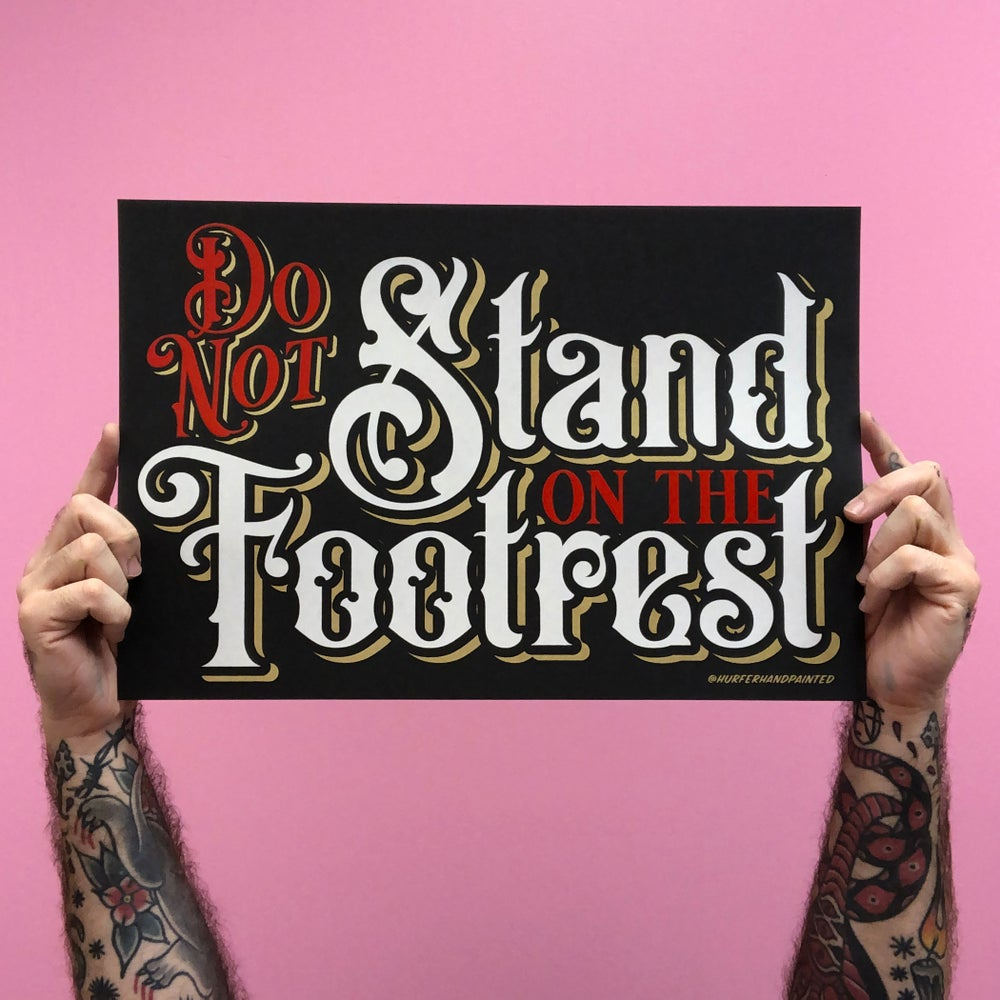 Image of Do not stand on the footrest- Print