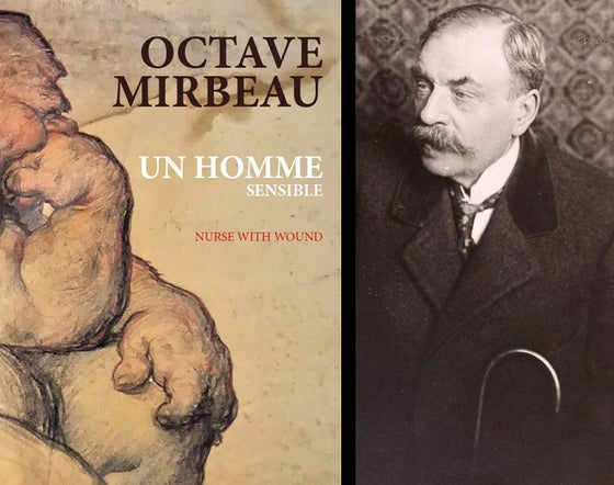 Image of A paraître : Un homme sensible d'Octave Mirbeau & Nurse With Wound