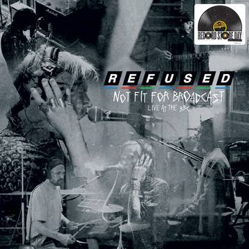 Image of Refused - Not Fit For Broadcast - Live at the BBC