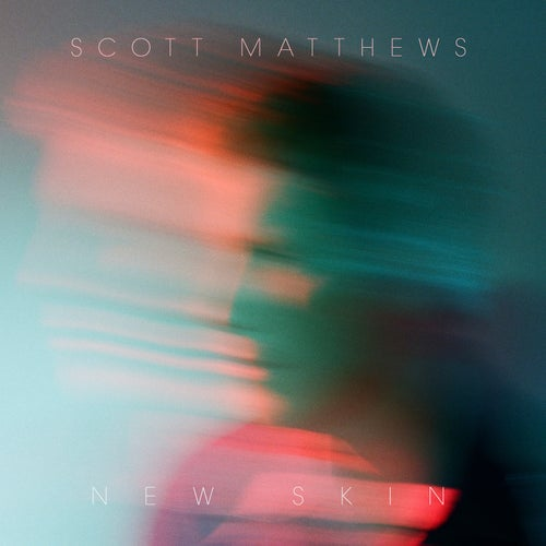 Image of  Scott Matthews - New Skin - VINYL PRE-ORDER Limited edition turquoise