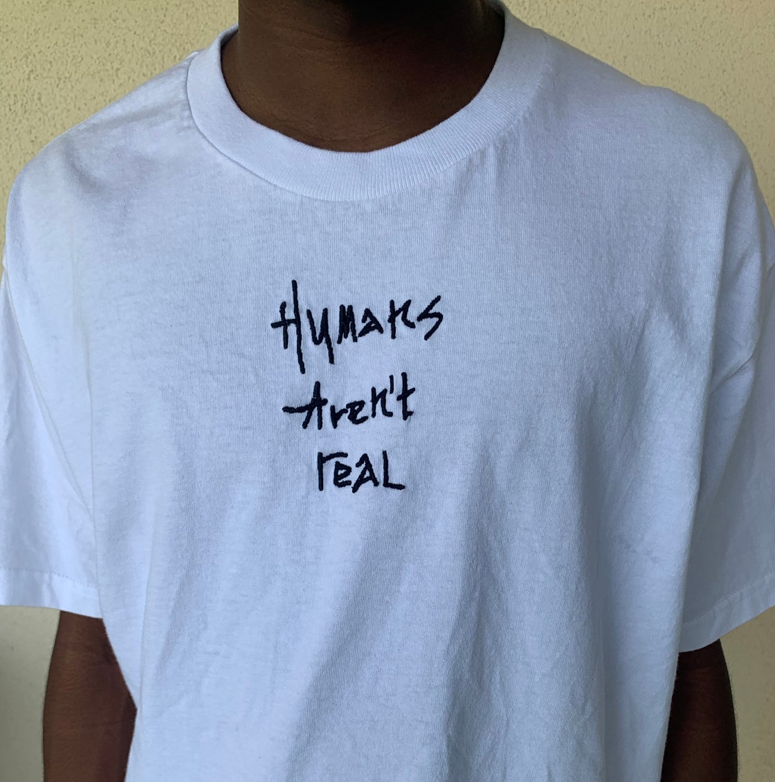 Image of Humans Aren't Real T-Shirt