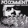 "NO COMMENT ""Common Senseless"" 7"" EP"