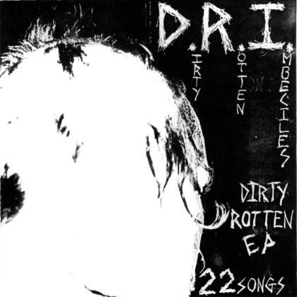 """D.R.I. """"Dirty Rotten EP"""" 7"""" EP"""