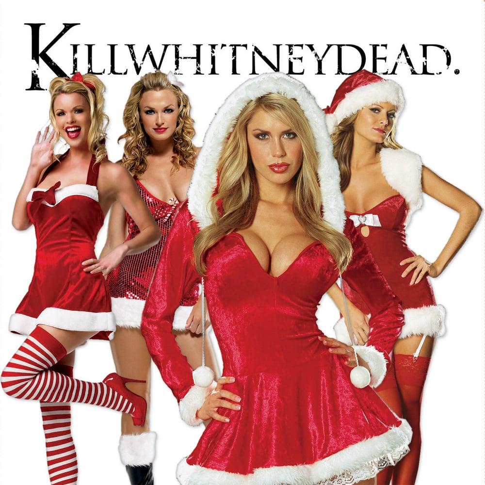 Image of KILLWHITNEYDEAD - Stocking Stuffher [EP]