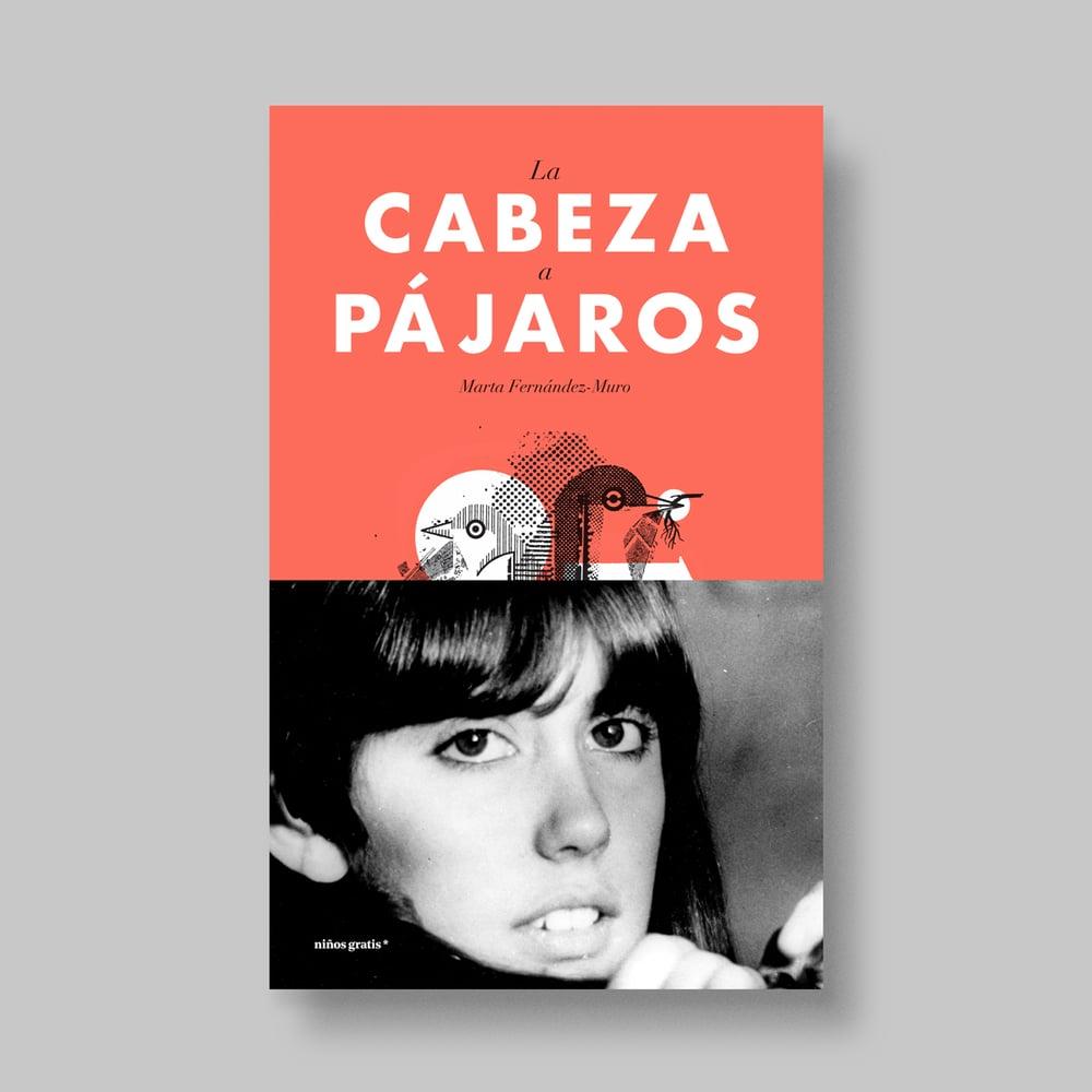 Image of La cabeza a pájaros (2ª Reimpresión)