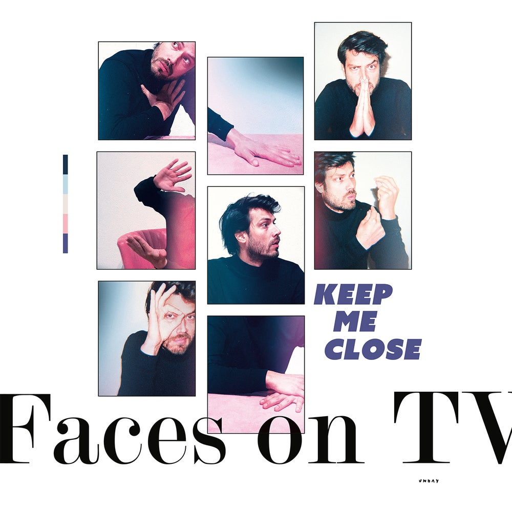 Image of FACES ON TV  - KEEP ME CLOSE (EP)
