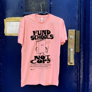 Image of Fund Schools Not Cops tee (BENEFIT)