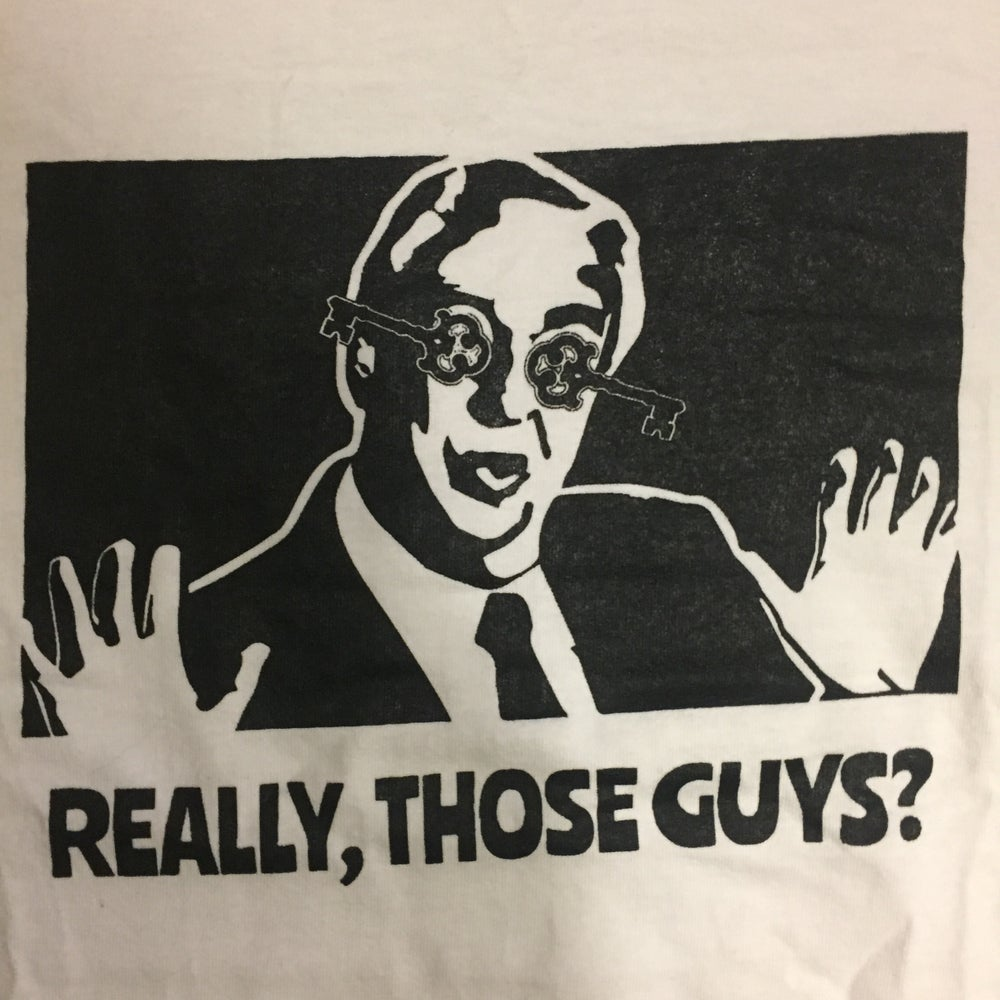 Image of Really, Those Guys?