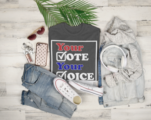 Image of Unisex Your VOTE Your VOICE Tshirt