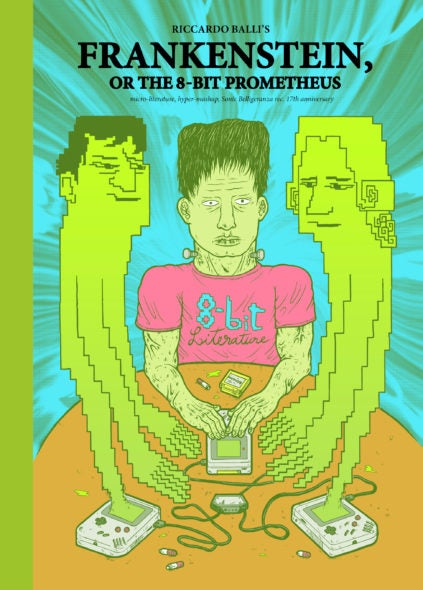 Image of Riccardo Balli: Frankenstein, or the 8-Bit Prometheus