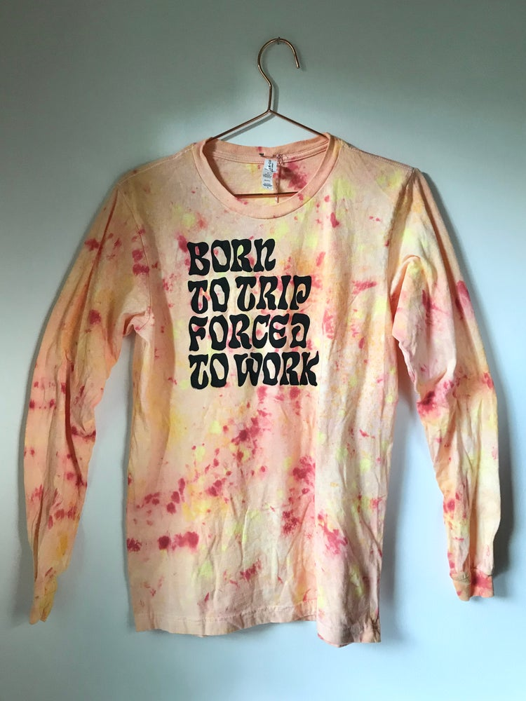 "Image of Born To Trip, Forced To Work longsleeve in ""Starburst2"""