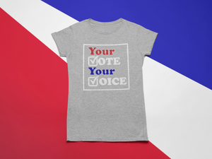 Image of Ladies Your Vote Your Voice Tee