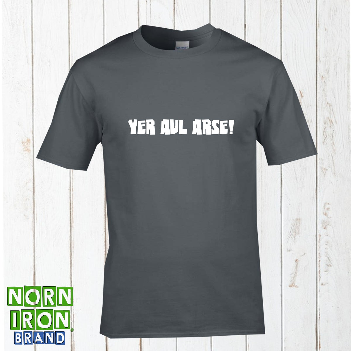 Yer Aul Arse! T-shirt
