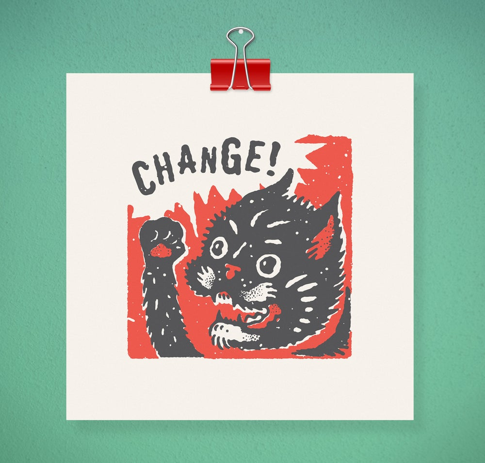 Image of CHANGE CAT - 2 colour mini silkscreen print