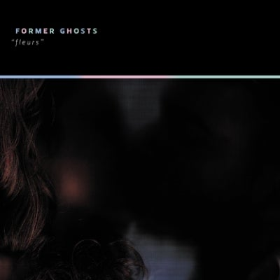 Image of Former Ghosts 'Fleurs' CD / LP