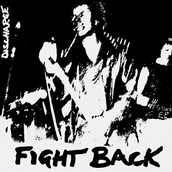 Image of DISCHARGE - Fight Back 7""