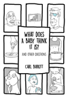 What Does A Baby Think It Is? by Carl Burkitt