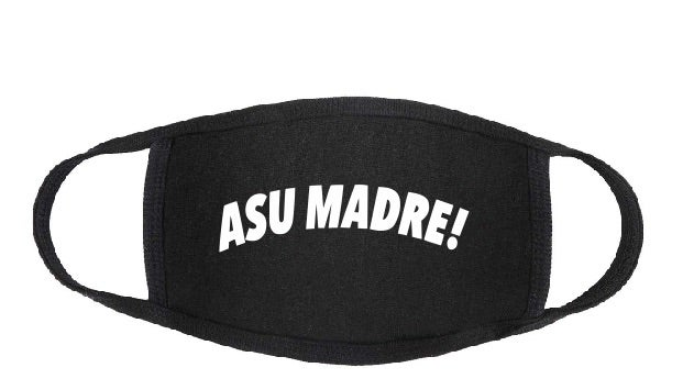 Image of Asu Madre! Face Mask