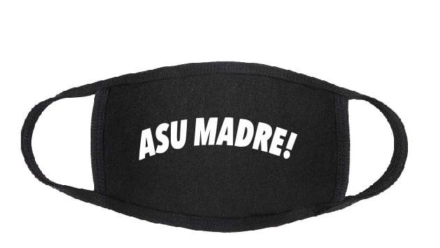 Image of Asu Madre! Face Mask