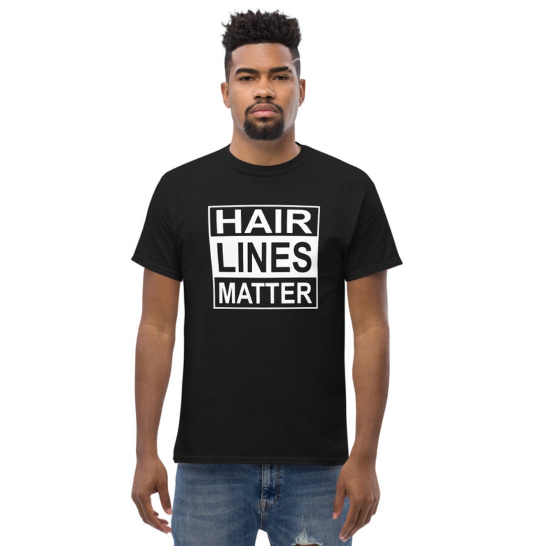 """Image of """"HAIRLINES MATTER"""" Official T-shirt!"""