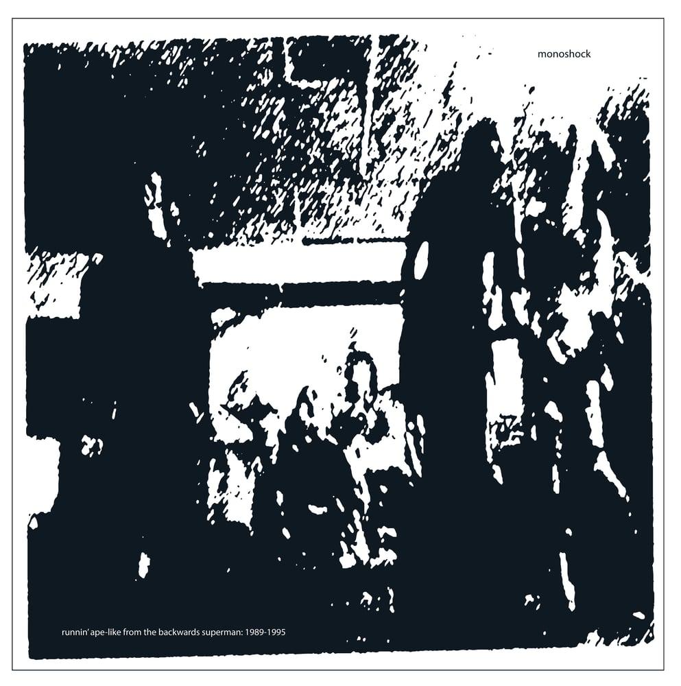 Image of Monoshock - Runnin' Ape-Like From The Backwards Superman: 1989 - 1995 (2xLP) CARDINAL FUZZ