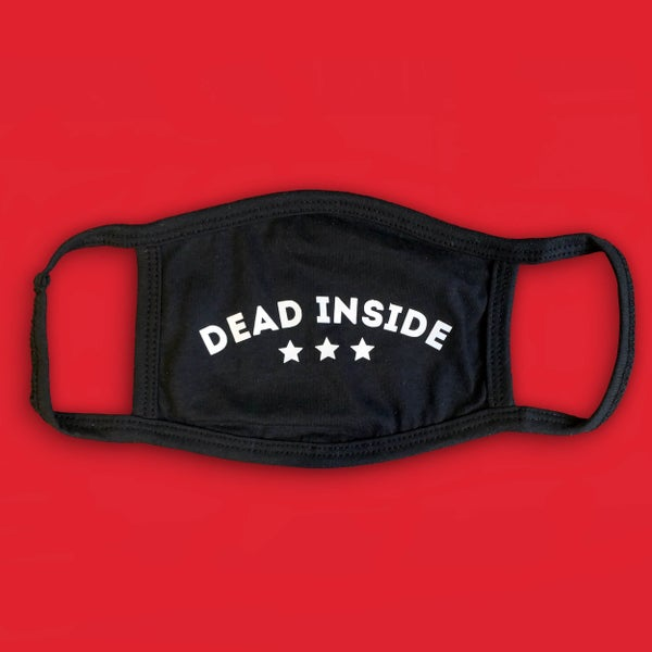 Image of 'Dead Inside' Face Mask