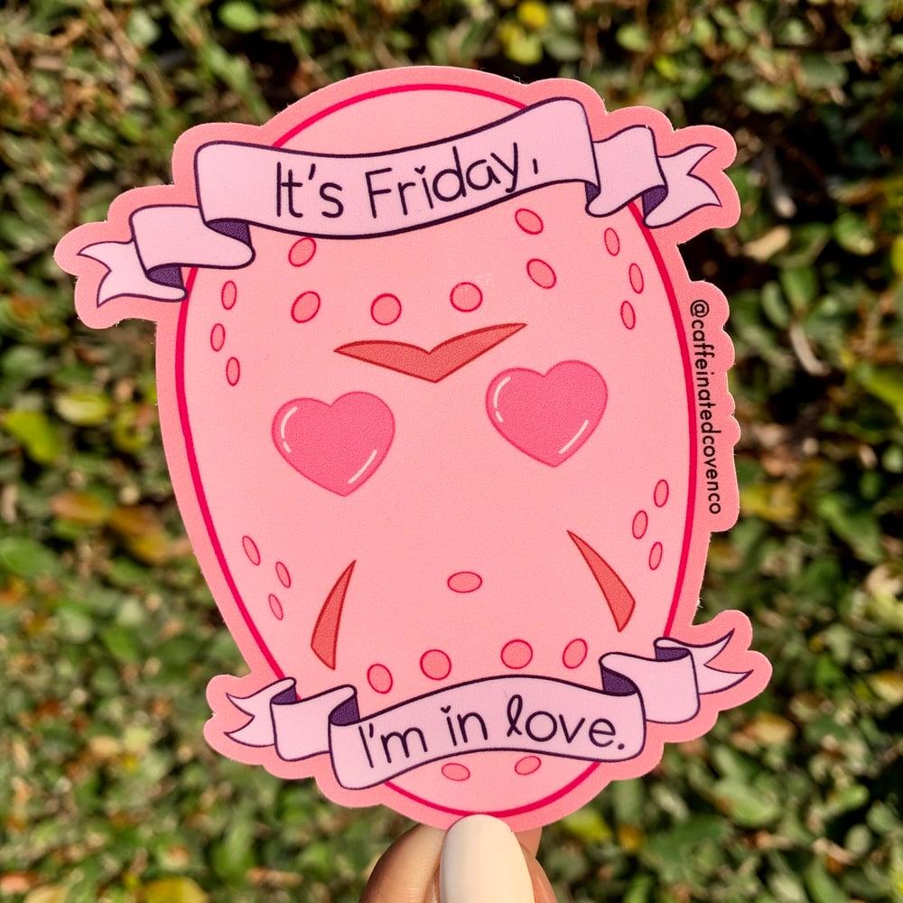 "Image of ""Friday, I'm in Love"" Jason Sticker"