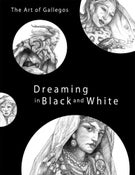 Image of The Art of Gallegos: Dreaming in Black and White
