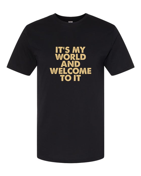 "Image of Kasim Sulton's ""It's my world and welcome to it""  Black Unisex Tee"