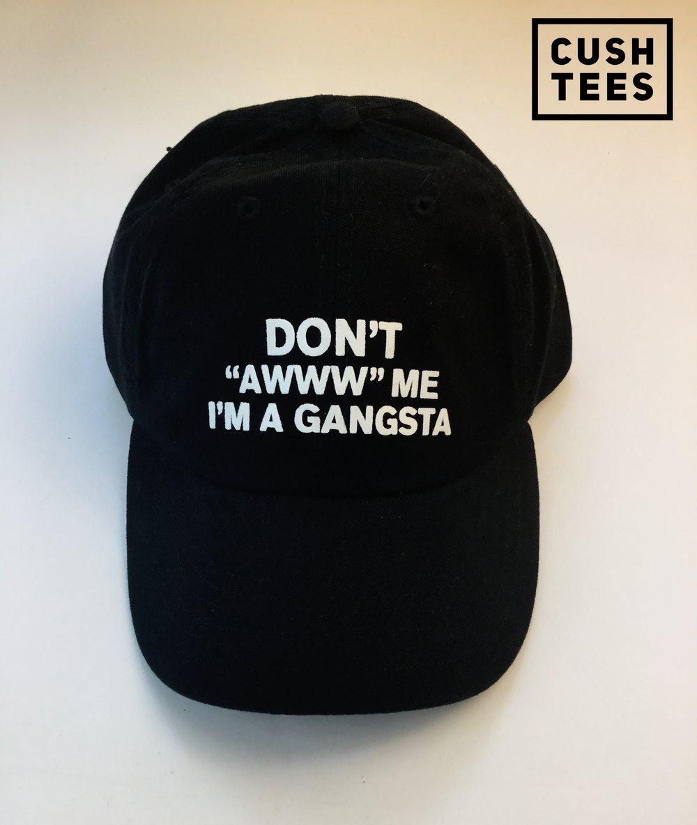 """Don't """" awww"""" me, I'm a gangsta (Dad Hat)"""