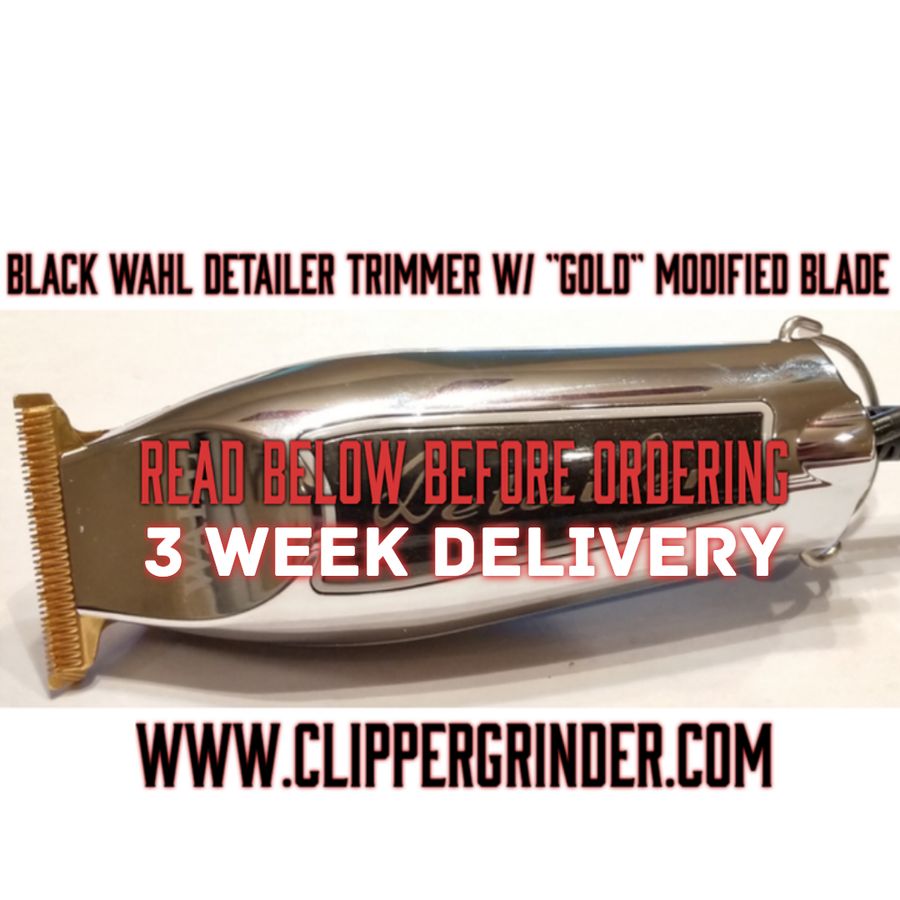 "Image of (4-5 Week Delivery/Pre-Order Only) Wahl Detailer Trimmer W/Gold ""Modified"" Wahl T-WIDE Blade"