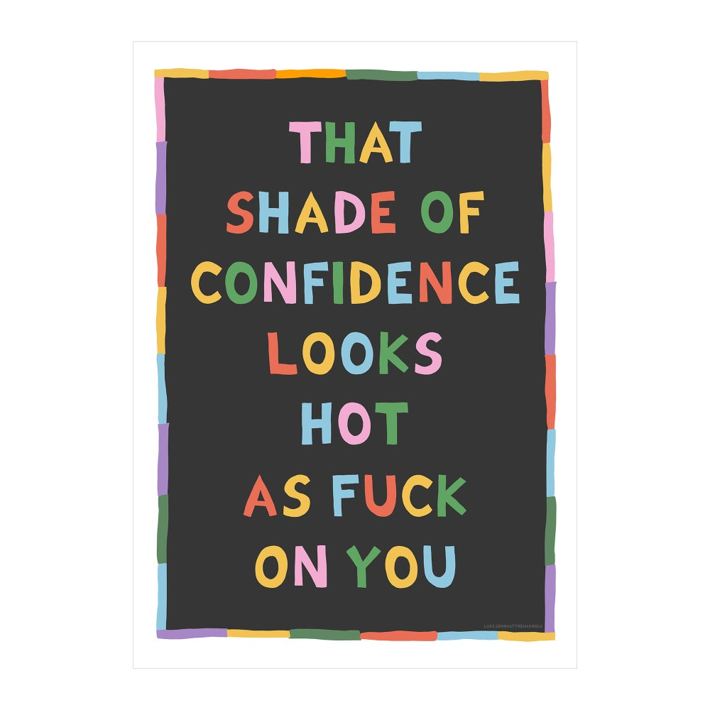 Image of That Shade Of Confidence Looks Hot As FUCK On You