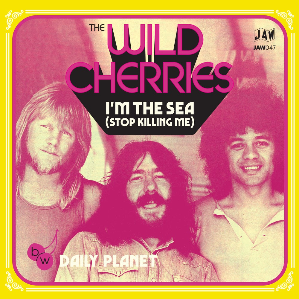 "Image of THE WILD CHERRIES - ""I'm The Sea (Stop Killing Me)"" b/w ""Daily Planet 7"" single JAW047"