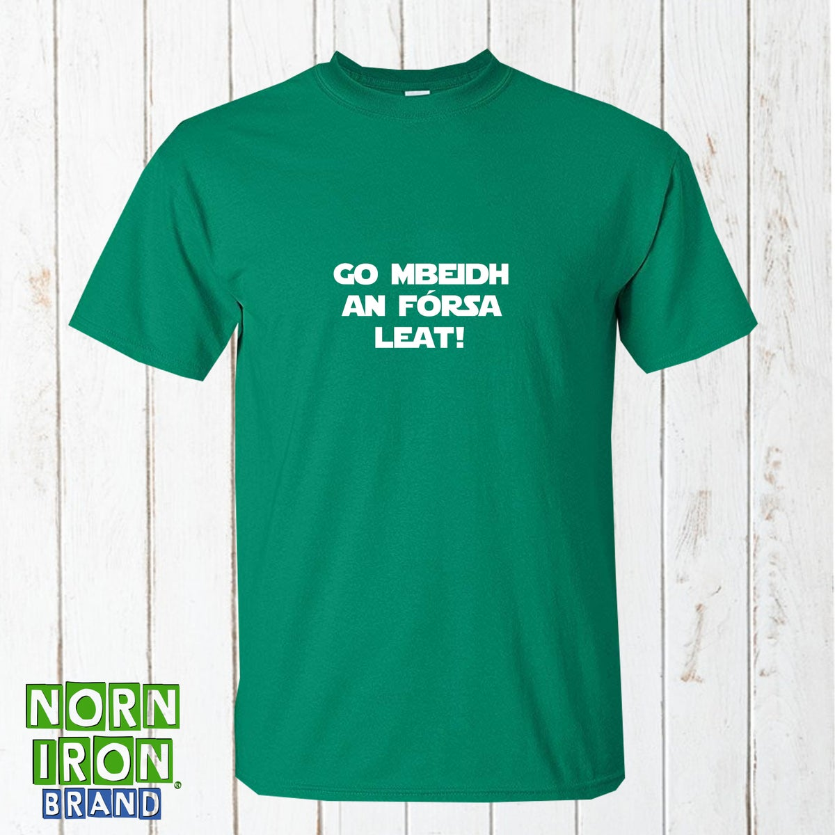 Go mbeidh an fórsa leat! (May The Force Be With You) T-Shirt