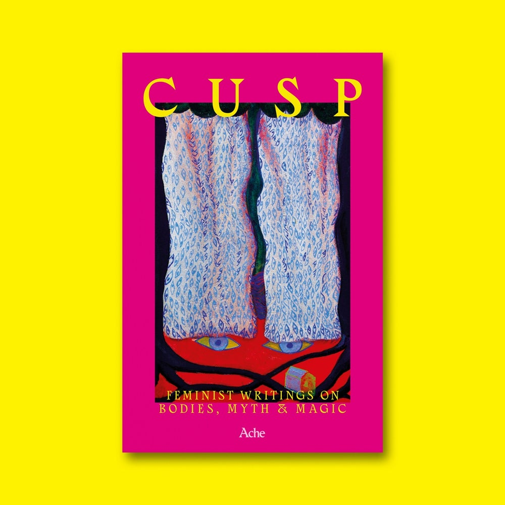 Image of Cusp: feminist writing on bodies, myth & magic
