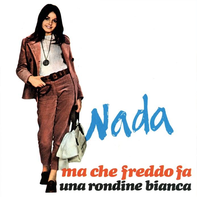 Image of COM152 // NADA - Ma che Freddo Fa / Una Rondine Bianca (VINILE 45 GIRI / 7 POLLICI)