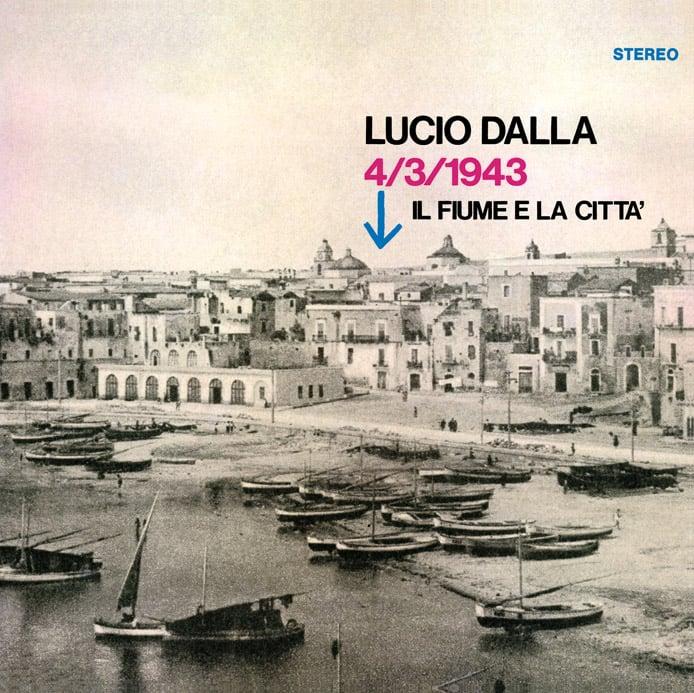 Image of COM162 // LUCIO DALLA  - 4 Marzo 1943 / Il Fiume E La Città (VINILE 45 GIRI / 7 POLLICI)