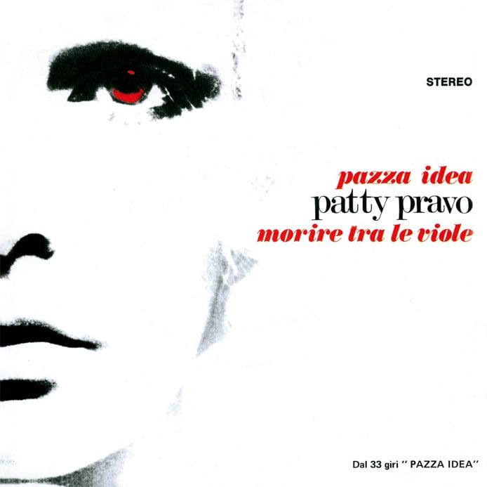 Image of COM166 // PATTY PRAVO  - Pazza Idea / Morire Tra Le Viole (VINILE 45 GIRI / 7 POLLICI)