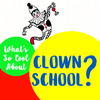 What's So Cool About Clown School?