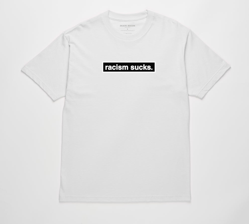 Image of Racism Sucks tee